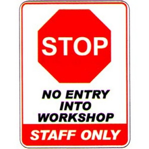 Stop No Entry Into Workshop Sign