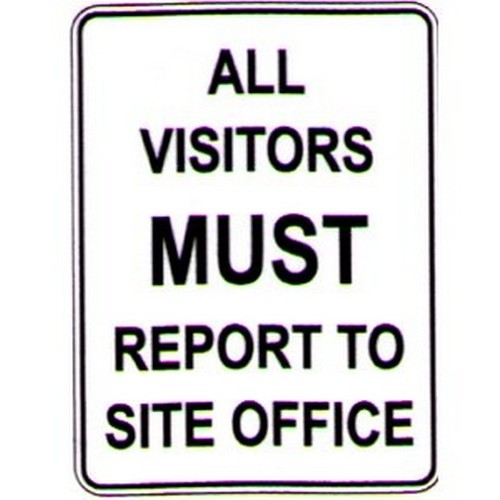 All Visitors Must Report Sign