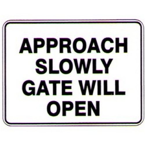 Approach Slowly Gate Will Sign