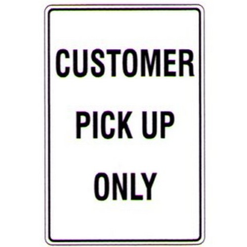 Customer Pick Up Only Sign