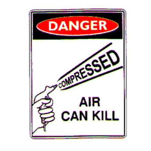 Danger Compressed Air Can Kill Sign