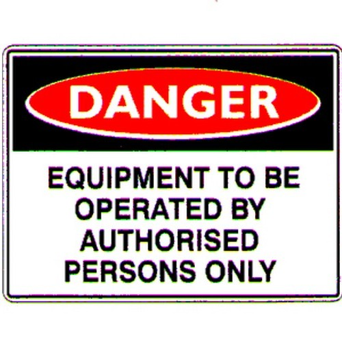 Danger Equip To Be Operated Sign