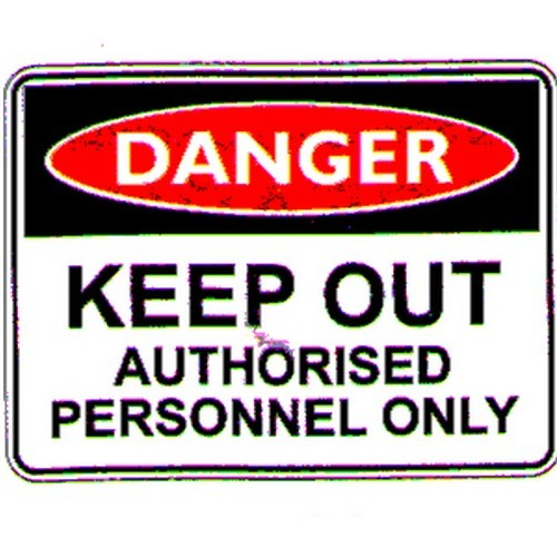 Danger Keep Out Auth Persons Sign