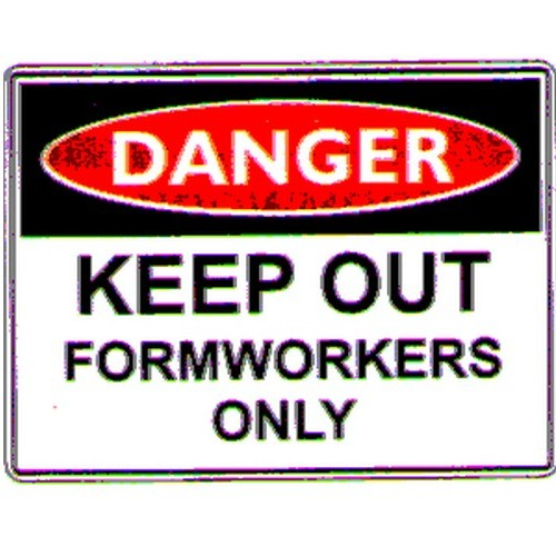 Danger Keep Out Form Workers Sign