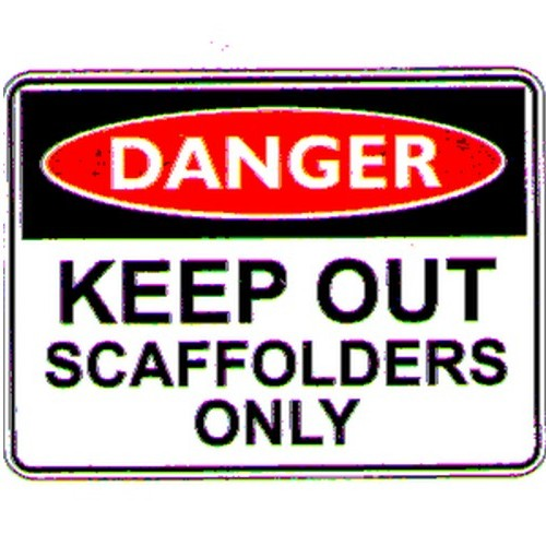 Danger Keep Out Scaffolding Sign
