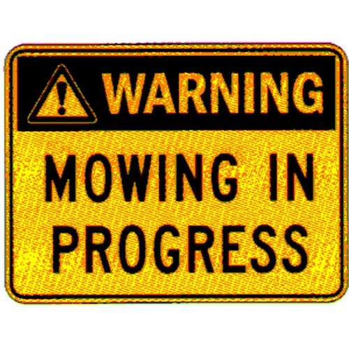Mowing In Progress Sign