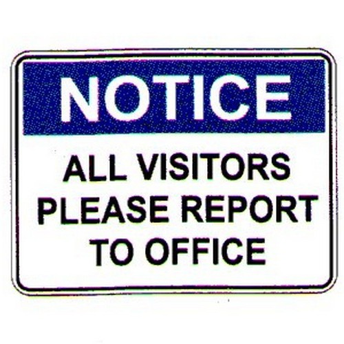 Notice All Vis Report To Office Sign