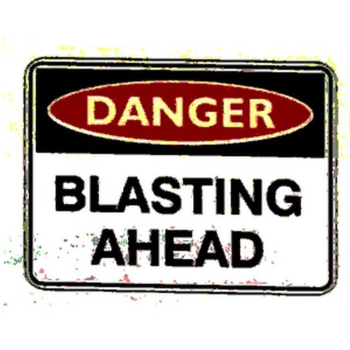 Reflective Danger Blasting Ahead Sign