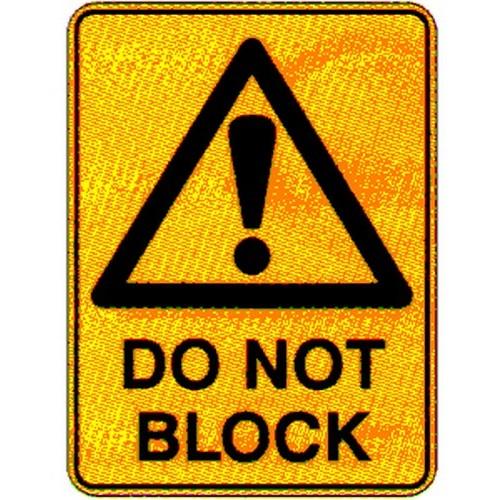 Warning Do Not Block Sign