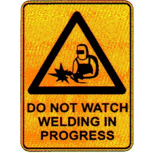 Warning Do Not Watch Welding Sign
