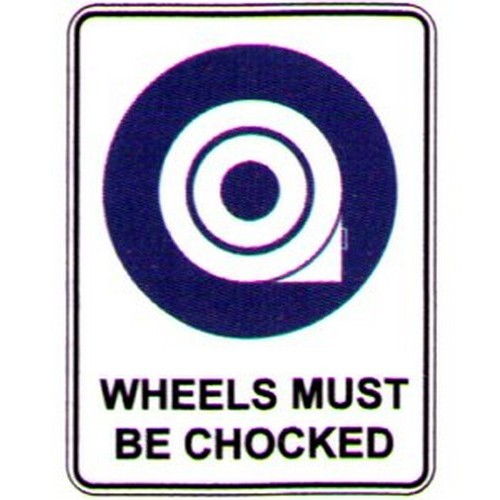 Wheels-Must-Be-Chocked-Sign